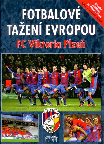 FC Viktoria Plzeň - Fotbalové tažení Evropou - Pavel Hochman - 21x30