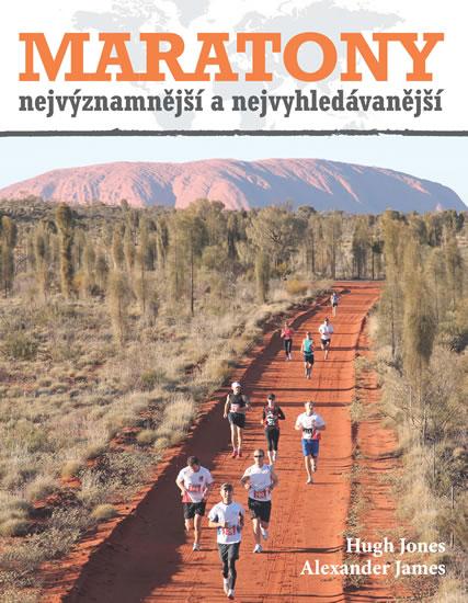 Maratony - nejvýznamnější a nejvyhledávanější - Jones Hugh, James Alexander, - 15x23
