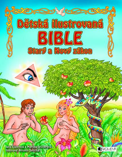 Dětská ilustrovaná bible Starý a Nový zákon - Antonín Šplíchal, Jana Eislerová, Martina Drijverová - 22x28 cm