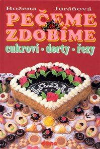 Pečeme, zdobíme - cukroví, dorty, řezy - 2. vydání