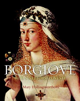 Borgiové - Rod s nejhorší pověstí - Hollingsworth Mary - 24x29