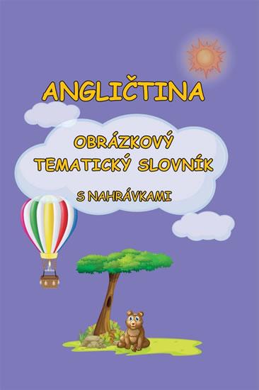 Angličtina - Obrázkový tematický slovník s nahrávkami - Štěpánka Pařízková - 12x17