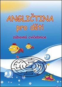 Angličtina pro děti Zábavná cvičebnice