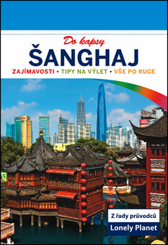 Šanghaj do kapsy - průvodce Lonely Planet - 11x16