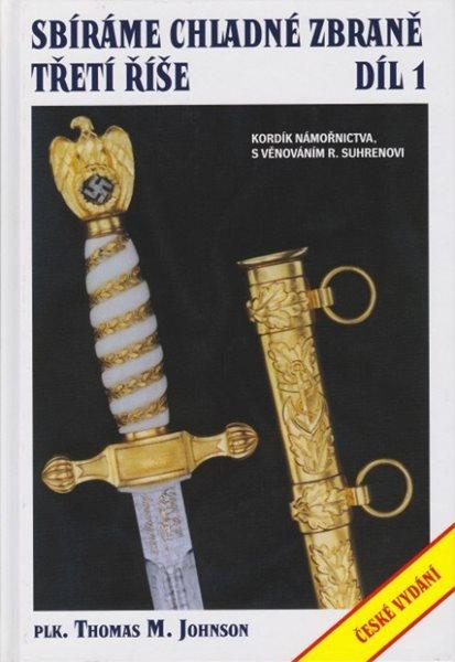 Sbíráme chladné zbraně Třetí říše 1. - Thomas M. Johnson - 17x25