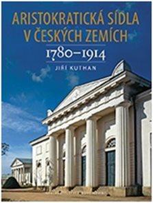 Aristokratická sídla v českých zemích 1780-1914