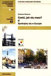 Cześć, jak sie masz?-2 Spotykamy sie w Europie + audio CD