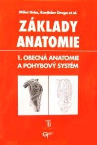 Základy anatomie 1. - Obecná anatomie a pohybový systém