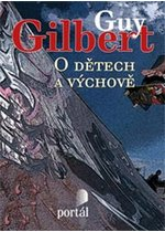 O dětech a výchově - Gilbert Guy
