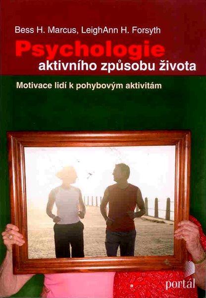 Psychologie aktivního způsobu života - Marcus, Forsyth