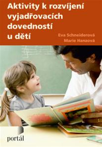 Aktivity k rozvíjení vyjadřovacích schopností u dětí - Schneiderová Eva