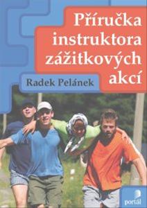 Příručka instruktora zážitkových akcí - Pelánek Radek