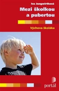 Mezi školkou a pubertou - Iva Jungwirthová - 13x18