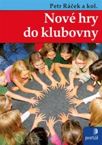 Nové hry do klubovny - Petr Ráček a kol. - 15x21