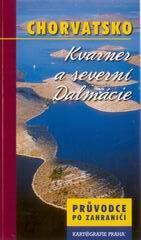 Chorvatsko -Kvarner, severní Dalmácie- průvodce Kartografie - 122x210mm