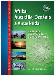 Afrika, Austrálie, Oceánie, Antarktida sešitový atlas pro ZŠ a víceletá gymnázia