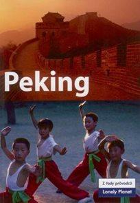Peking - průvodce Lonely Planet-Svojtka /Čína/
