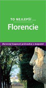 Florencie - To nejlepší - průvodce Lonely Planet-Svojtka /Itálie/
