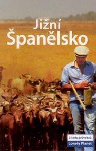 Jižní Španělsko - průvodce Lonely Planet-Svojtka