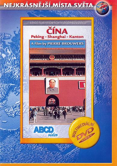 DVD Čína - Peking, Shanghai, Kanton - turistický videoprůvodce (53 min.) - 13x19 cm