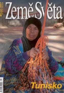 Tunisko - časopis Země Světa - vydání 3-2007 - A5