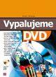 Vypalujeme DVD + CD - Broža Petr, Sleva 28%