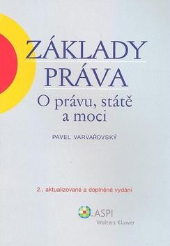 Základy práva - O právu, státě a moci - Varvařovský Pavel - A5, brožovaná