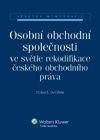 Obchodní společnosti ve světle rekodifikace českého obchodního práva - Dvořák Tomáš