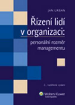 Řízení lidí v organizaci: personální rozměr managementu - Urban Jan