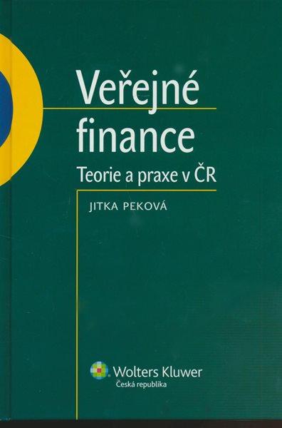 Veřejné finance - teorie a praxe v ČR - Peková Jitka - A5