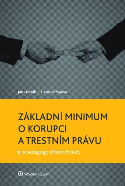 Základní minimum o korupci a trestním právu pro pedagogy středních škol - Jan Horník, Hana Žufanová - 16x23