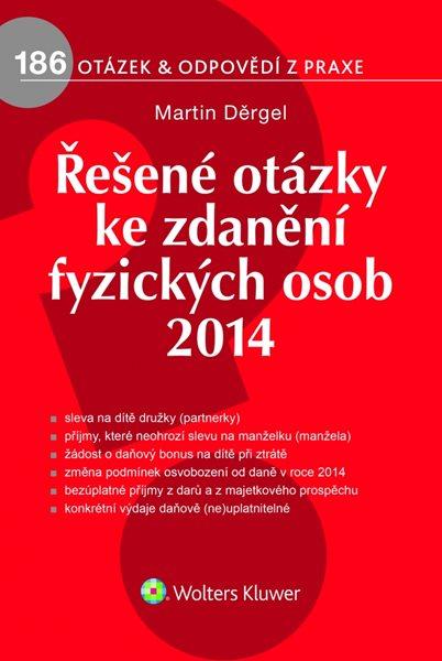 Řešené otázky ke zdanění fyzických osob 2014 - Martin Děrgel - 16x23