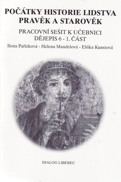 Dějiny pravěku a starověku 6.r. - pracovní sešit 1.část - Pařízková, Mandelová