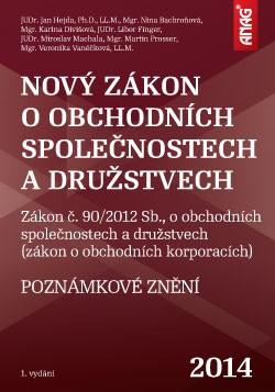Nový zákon o obchodních společnostech a družstvech 2014 - N. Bachroňová, K. Divišová a kol.