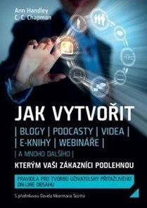 Jak vytvořit blogy, podcasty, videa, e-knihy, webináře a mnoho dalšího