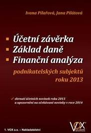Účetní závěrka - Základ daně - Finanční analýza podnikatelských subjektů roku 2013 - Ivana Pilařová, Jana Pilátová - 14x21