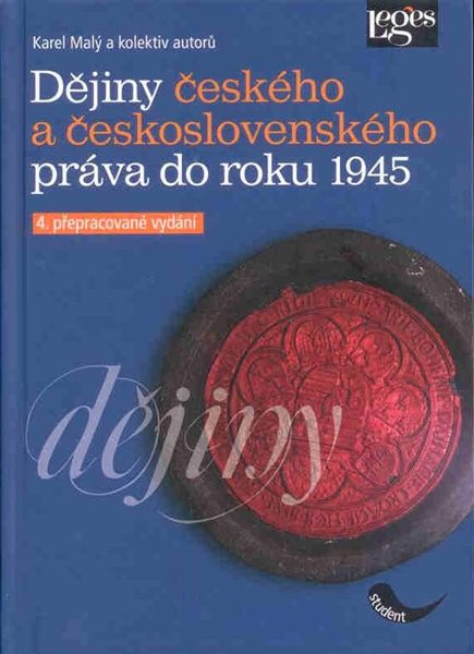 Dějiny českého a československého práva do roku 1945 - Malý Karel a kolektiv - A5, vázaná