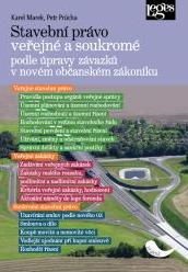 Stavební právo veřejné a soukromé - Karel Marek, Petr Průcha - 15x21
