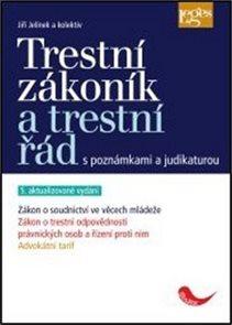 Trestní zákoník a trestní řád s poznámkami a judikaturou - 5. vydání podle stavu k 1. 11. 2014