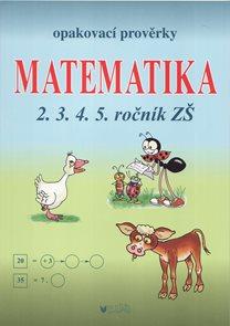 Opakovací prověrky z matematiky pro 2., 3., 4. a 5. ročník ZŠ