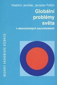 Globální problémy světa - v ekonomických souvislostech