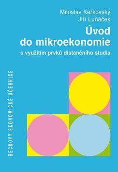 Úvod do mikroekonomie s využitím prvků distančního studia - Miloslav Keřkovský; Jiří Luňáček - 17x24 cm