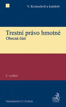 Trestní právo hmotné - Obecná část, 2. vydání - Vladimír Kratochvíl a kolektiv