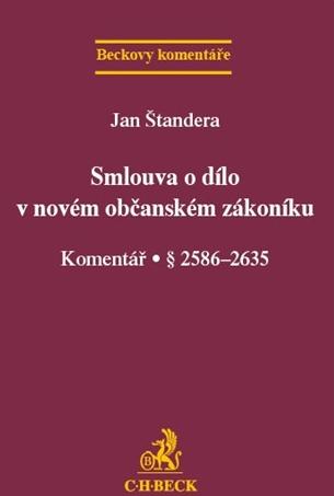 Smlouva o dílo v novém občanském zákoníku. Komentář - Štandera