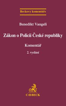 Zákon o Policii České republiky. Komentář - Vangeli Benedikt