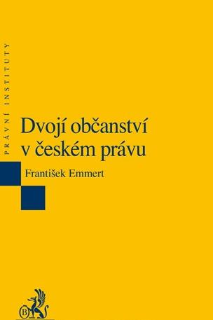 Dvojí občanství v českém právu. 2. vydání - František Emmert