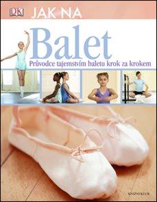 Jak na balet