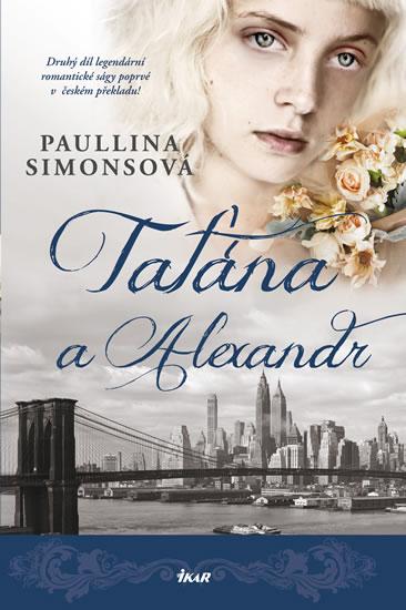 Taťána a Alexandr - Simonsová Paullina