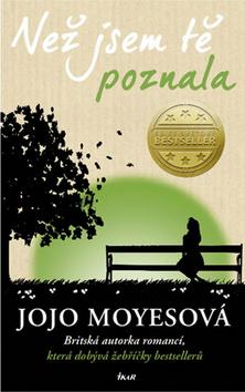 Než jsem tě poznala - Jojo Moyesová