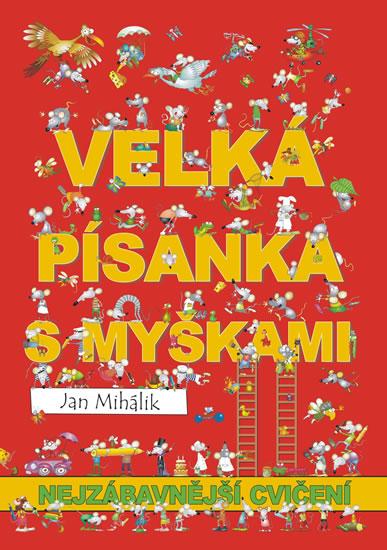 Veselá písanka s myškami - nejzábavnější cvičení - Mihálik Jan - A5